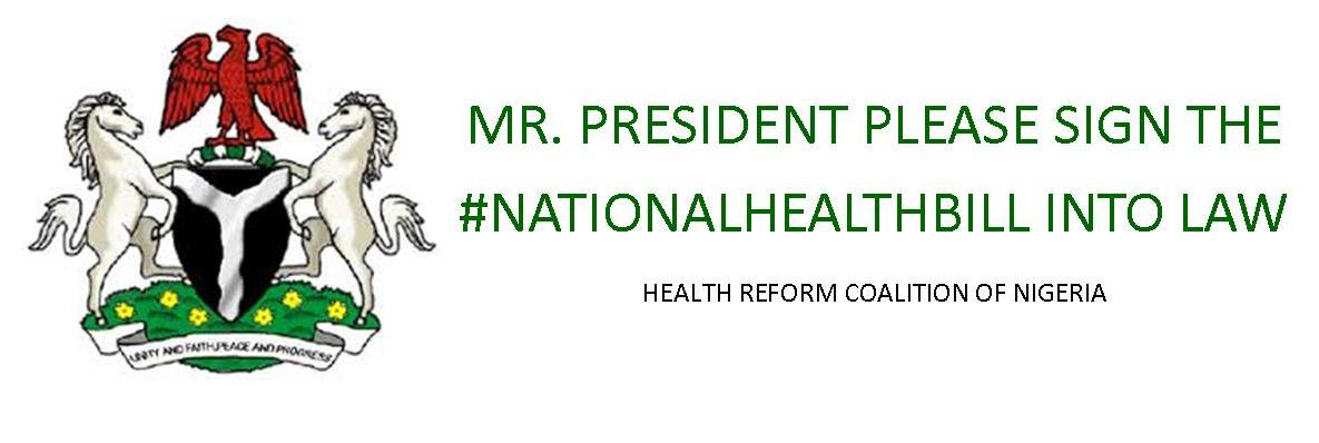 Please sign the National Health Bill now, President Jonathan